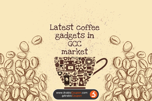 Latest coffee gadgets in GCC market - Arabic & Gulf market news - October 2020