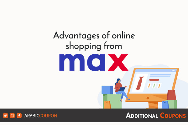 Advantages of buying and shopping online from the Max Fashion / City Max with additional coupons