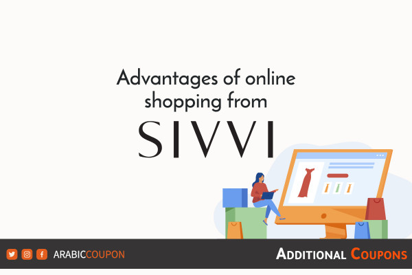 Discover the advantages of online shopping from SIVVI with additional coupons & promo codes