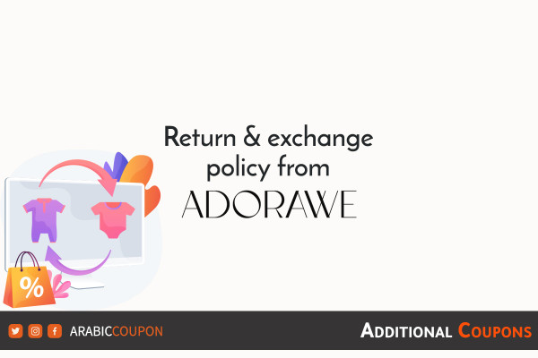 Return and exchange policy with ADORAWE with additional discount coupons