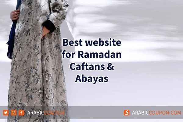 The most famous and best sites for Ramadan abayas & caftans in 2021